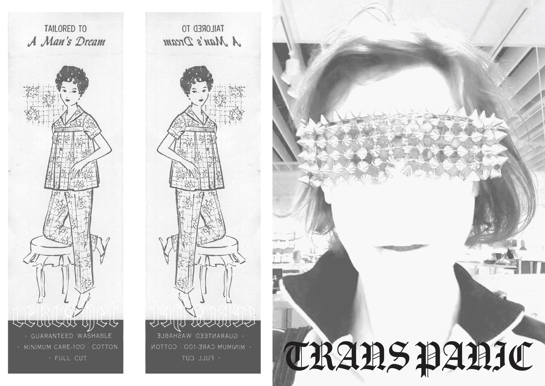 Trans panic zine cover promo print, includes two black and white vintage clothing images of ladies wearing pyjamas, and an image of artist wearing studded glasses
